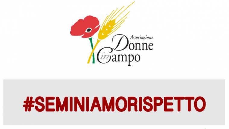 Donne in Campo-Cia lancia la campagna #seminiamorispetto